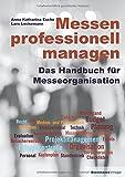 Messen professionell managen: Das Handbuch für Messeorganisation