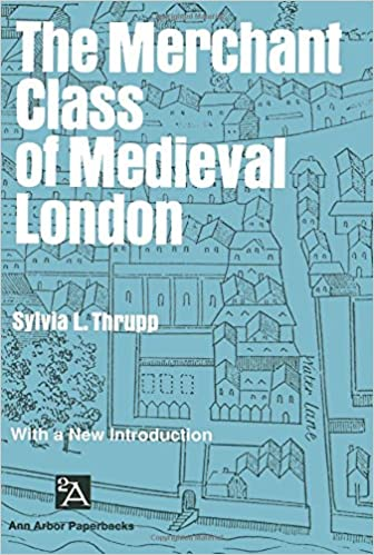 Thrupp's The Merchant Class of Medieval London