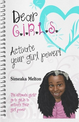 Dear Girls  Activate Your Girl Power