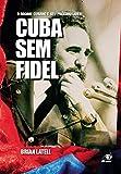 img - for CUBA SEM FIDEL - O REGIME CUBANO E SEU PROXIMO LIDER book / textbook / text book