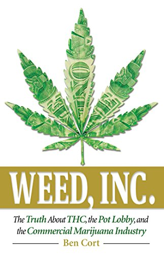 Weed Inc The Truth About The Pot Lobby Thc And The