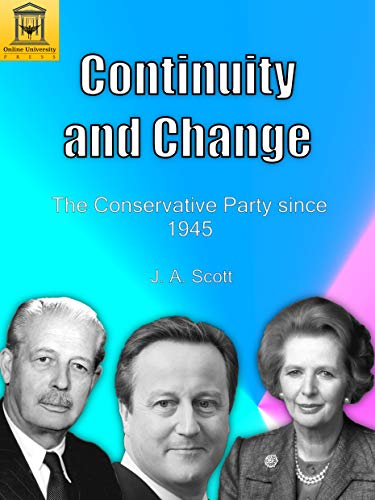 Continuity and Change: The Conservative Party since 1945 (English Edition) de [Scott