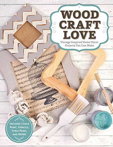 Wood, Craft, Love Vintage-Inspired Home Décor Projects You Can Make (Includes Chalk Paint, Stencils, Spray Paint, and More!) (Design Originals) [Couch, Peg] (Tapa Blanda)