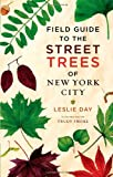 img - for Field Guide to the Street Trees of New York City book / textbook / text book