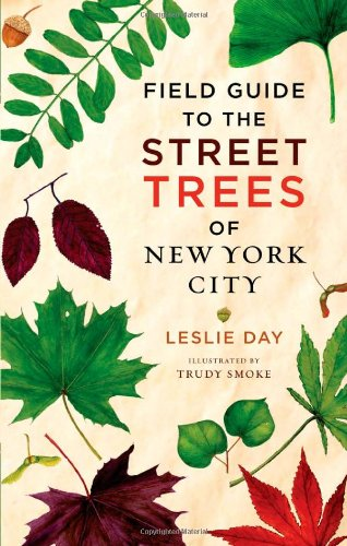 Field Guide to the Street Trees of New York City (New York Street Guide compare prices)