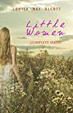 Little Women: Complete Series - 4 Novels in One Edition: Little Women, Good Wives, Little Men and Jo's Boys