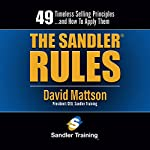 The Sandler Rules: 49 Timeless Selling Principles…and How to Apply Them | David Mattson