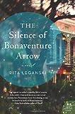The Silence of Bonaventure Arrow, Rita Leganski, 0062113763