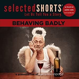 Selected Shorts: Behaving Badly Rede