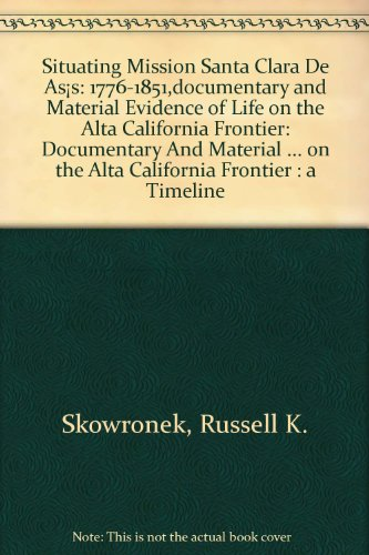 Franciscan Usa Apple - Situating Mission Santa Clara De Asís: 1776-1851,documentary and Material Evidence of Life on the Alta California Frontier: Documentary And Material ... on the Alta California Frontier : a Timeline