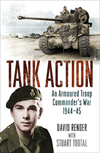 Tank Action: An Armoured Troop Commander's War 1944–45 ()