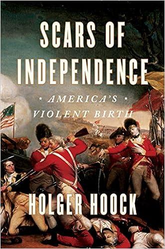 scars of independence america s violent birth holger hoock
