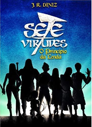 Sete Virtudes:  O princípio da lenda