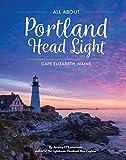 #9: All About Portland Head Light: Cape Elizabeth, Maine