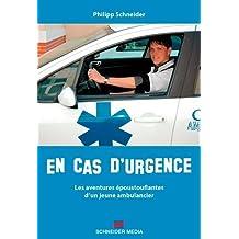 En cas d'urgence, les aventures époustouflantes d'un jeune ambulancier