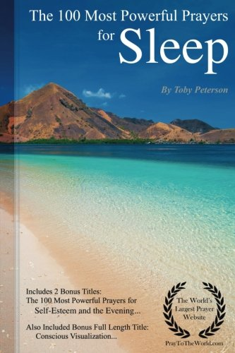 Prayer | The 100 Most Powerful Prayers for Sleep — Including 2 Bonus Books to Pray for Self-Esteem & the Evening — Also Included Conscious Visualization by CreateSpace Independent Publishing Platform