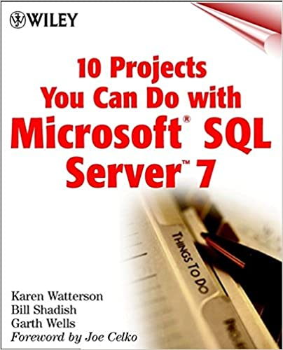 10 Projects You Can Do with Microsoft SQL Server 7