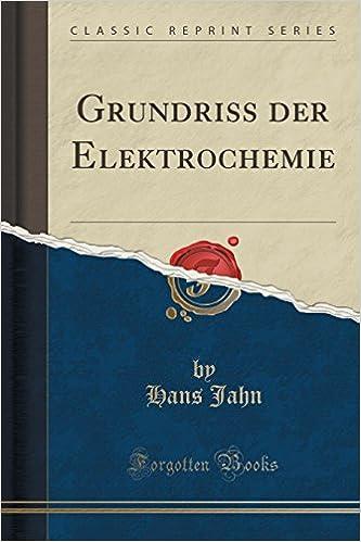 Grundriss der Elektrochemie (Classic Reprint)