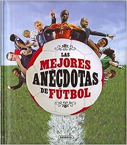 Mejores anécdotas de fútbol, Las (Grandes Libros): Amazon.es: José Morán: Libros