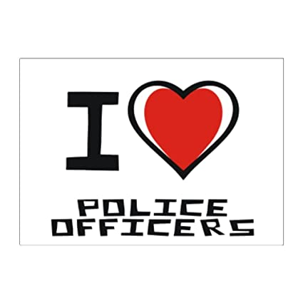 I love police officers