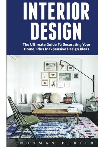 interior-design-the-ultimate-guide-to-decorating-your-home-plus-inexpensive-design-ideas-feng-shui-i
