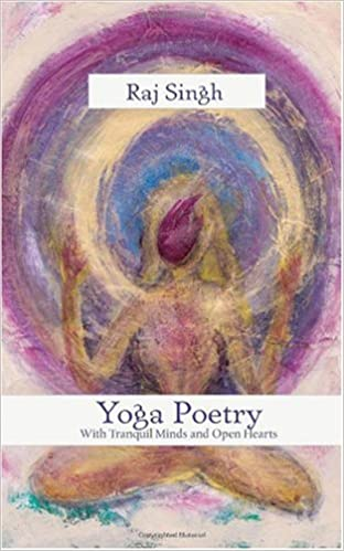 Yoga Poetry: With Tranquil Minds and Open Hearts