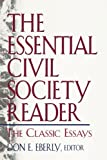 img - for The Essential Civil Society Reader: The Classic Essays book / textbook / text book