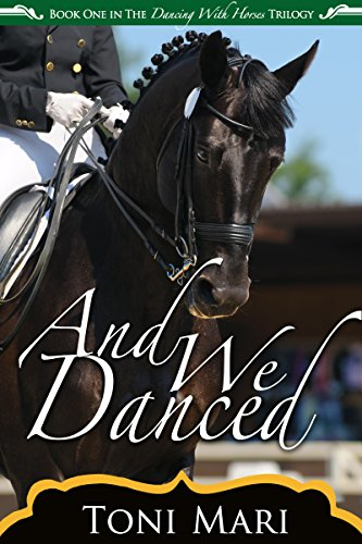And We Danced (Dancing With Horses Book 1) ()