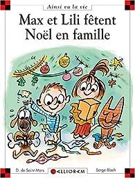 Max et Lili fêtent Noël en famille par Dominique de Saint-Mars