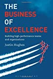 The Business of Excellence: Building high-performance teams and organizations