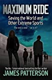 img - for Maximum Ride: Saving the World and Other Extreme Sports (Maximum Ride Childrens Edition) by James Patterson (2008-04-03) book / textbook / text book