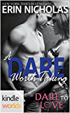 Dare To Love Series: A Dare Worth Taking (Kindle Worlds Novella)