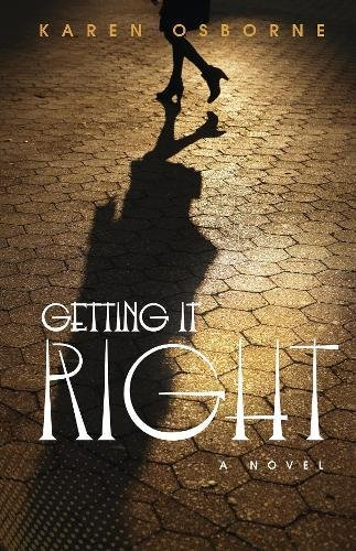 Getting It Right (Getting A Novel Published For The First Time)
