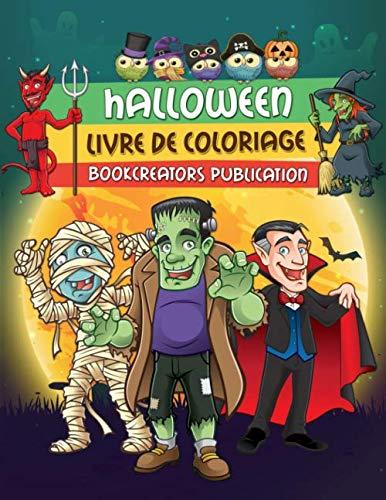 Livre de Coloriage Halloween: Dessins fantastiques d'Halloween pour enfants (sorcières, citrouilles, monstres, Dracula et plus encore) (French Edition) -