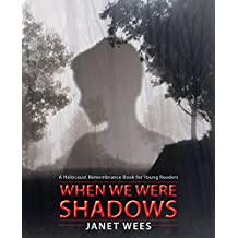 When We Were Shadows (Holocaust Remembrance Series for Young Readers)