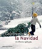 Fiestas del mundo: Celebremos Navidad: con villancicos, regalos y paz (Holidays Around the World) (Spanish Edition)