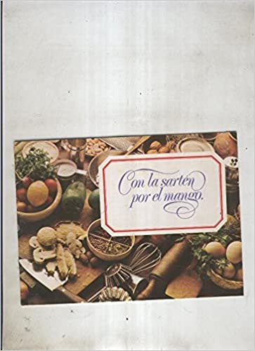 Con la sarten por el mango: varios: Amazon.com: Books