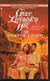 The Story of a Whim, Grace Livingston Hill, 0553249819