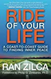 img - for Ride of Your Life: A Coast-to-Coast Guide to Finding Inner Peace book / textbook / text book