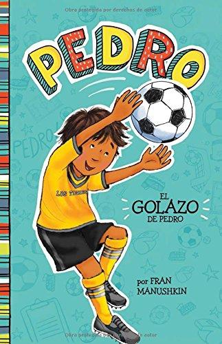 El golazo de Pedro (Pedro en español) (Spanish Edition)