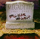 1985 - 2002: Still, Alive... And Well? by Megadeth