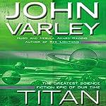Titan: Gaean Trilogy, Book 1   John Varley