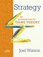 Strategy: An Introduction to Game Theory, 3rd Edition