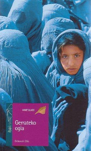Gerrateko Ogia (Ameslari) (Euskera) Tapa blanda – 2003 Deborah Ellis Aitor Arana Editorial Ibaizabal 8483257386