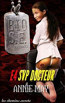 SVP Docteur (Bio Super Élite : les Aspirantes t. 4) (French Edition) by [May, Annie]