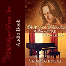 Morgan D'Arcy: A Vampyre Rhapsody Audiobook by Linda Nightingale Narrated by Rebecca McKernan