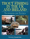 Trout Fishing in the UK and Ireland, Leslie Crawford, 1904057586