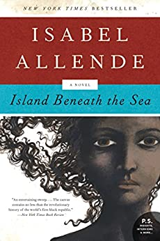 Island Beneath the Sea: A Novel (P.S.) by [Allende, Isabel]