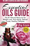 Product review for The Simple Essential Oils Guide for Beginners: Essential Oils for Beginners - #1 Natural Resource for Natural Weight Loss, Anti-Aging, Natural Cures, ... Weight Loss, Aromatherapy Guide) (Volume 1)