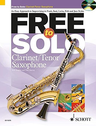 Free Jazz Clarinet Music (Free to Solo Clarinet / Tenor Saxophone: An Easy Approach to Improvising in Funk, Soul, Latin, Folk and Jazz)
